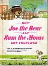 How Joe the Bear and Sam the Mouse Got Together - Beatrice Schenk de Regniers