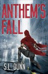 Anthem's Fall - S.L. Dunn