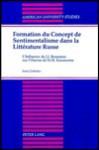 Formation Du Concept de Sentimentalisme Dans La Litterature Russe: L'Influence de J.J. Rousseau Sur L'Uvre de N.M. Karamzine - Inna Gorbatov