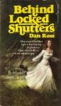 Behind Locked Shutters - Dan Ross