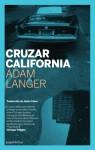 Cruzar California - Adam Langer, Javier Calvo