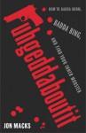 Fuhgeddaboutit: How to Badda Boom, Badda Bing and Find Your Inner Mobster - Jon Macks