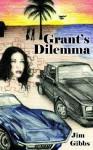 Grant's Dilemma - James A. Gibbs