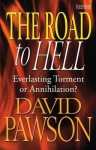 The Road to Hell: Everlasting Torment or Annihilation? - David Pawson