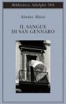 Il sangue di san Gennaro - Sándor Márai, Antonio Donato Sciacovelli