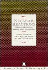 Nuclear Reactions (Acamedia Research Monograph) - John Corner, Kay Richardson, Natalie Fenton