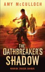 By Amy McCulloch The Oathbreaker's Shadow [Hardcover] - Amy McCulloch