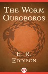 The Worm Ouroboros - E. R. Eddison