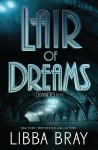 Lair of Dreams - Libba Bray