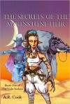 The Secrets of the Moonstone Heir - A.R. Cook