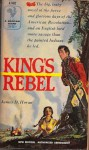 King's Rebel - James D. Horan