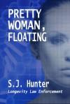 Pretty Woman, Floating - S.J. Hunter