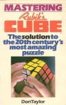 Mastering Rubik's Cube: The Solution to the 20th Century's Most Amazing Puzzle - Don Taylor