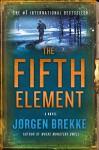 The Fifth Element: A Novel (Odd Singsaker) - Jorgen Brekke