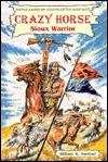 Crazy Horse: Sioux Warrior - William R. Sanford