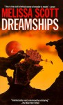 Dreamships - Melissa Scott