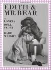 Edith and Mr. Bear - Dare Wright