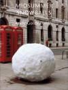 Midsummer Snowballs - Andy Goldsworthy, Judith Collins