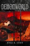 Demonworld - Kyle B. Stiff