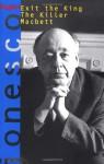Exit the King, the Killer, and Macbett (Three Plays) - Eugène Ionesco