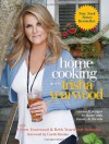 Home Cooking with Trisha Yearwood: Stories and Recipes to Share with Family and Friends - Trisha Yearwood, Gwen Yearwood, Beth Yearwood Bernard, Garth Brooks