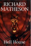 Hell House (Classics Revisited Ser) - Richard Matheson