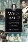 Who Am I?: An Autobiography of Emotion, Mind, and Spirit - Yi-Fu Tuan