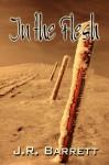 In The Flesh - Julia Rachel Barrett