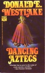Dancing Aztecs (Audio) - Brian Holsopple, Donald E Westlake