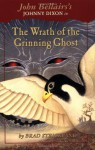 The Wrath of the Grinning Ghost - Brad Strickland, John Bellairs
