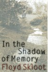 In the Shadow of Memory - Floyd Skloot