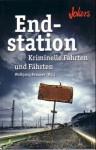 Endstation - Kriminelle Fahrten und Fährten - Wolfgang Kemmer