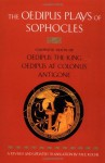 The Oedipus Plays of Sophocles: Oedipus the King, Oedipus at Colonus & Antigone - Sophocles, Paul Roche