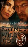 Rayne's Wild Ride - Jambrea Jo Jones