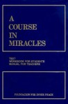 A Course in Miracles, Combined Volume: Text, Workbook for Students, Manual for Teachers, 2nd Edition - Helen Shucman, Foundation for Inner Peace