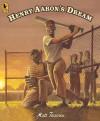 Henry Aaron's Dream - Matt Tavares