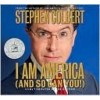 I Am America (And So Can You!) - Stephen Colbert, Jon Stewart, Amy Sedaris, Paul Dinello