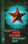 Kryształowy świat - Victor Pelevin, Ewa Rojewska-Olejarczuk