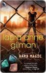 Hard Magic (Paranormal Scene Investigations #1) - Laura Anne Gilman