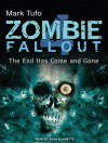 Zombie Fallout 4: The End Has Come and Gone - Mark Tufo, Sean Runnette