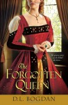 The Forgotten Queen - D.L. Bogdan