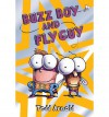 Buzz Boy And Fly Guy - Tedd Arnold