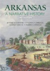 Arkansas: A Narrative History - Jeannie M. Whayne, Thomas A. Deblack, George Sabo III, Morris S Arnold, Joseph Swain, Ben Johnson