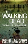 The Walking Dead: The Fall of the Governor, Part One - Robert Kirkman, Jay Bonansinga