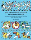 How to Run a Martial Arts School Birthday Party Program: Increase Enrollments, Retain Students and Earn More Profits in Your Martial Arts School. - Jane Wright