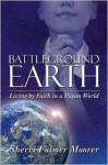Battleground Earth: Living by Faith in a Pagan World - Sherri Fulmer Moorer