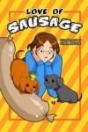Love of Sausage - Gina Biggs