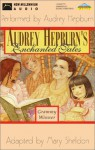 Audrey Hepburn's Enchanted Tales - Audrey Hepburn, Mary Sheldon
