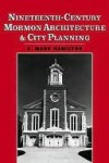 Nineteenth-Century Mormon Architecture and City Planning - C. Mark Hamilton