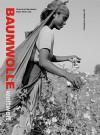 Baumwolle Weltweit - Hans Peter Jost, Christina Kleineidam